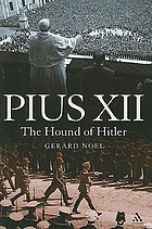 Pius XII the hound of Hitler