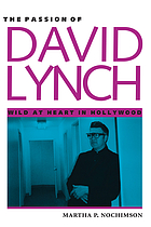 The passion of David Lynch wild at heart in Hollywood