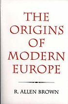 The origins of modern Europe