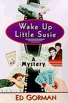 Wake up little Susie : a mystery