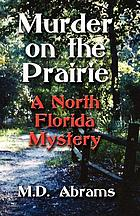 Murder on the prairie : a north Florida mystery