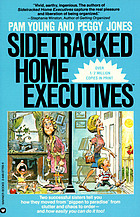 Sidetracked home executives : from pigpen to paradise