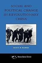 Social and political change in revolutionary China : the Taihang Base area in the War of Resistance to Japan, 1937-1945