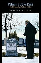 When a Jew dies : the ethnography of a bereaved son