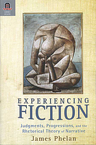 Experiencing fiction : judgments, progressions, and the rhetorical theory of narrative