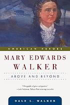 Mary Edwards Walker : above and beyond