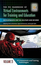 The PSI handbook of virtual environments for training and education developments for the military and beyond