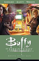 Buffy the vampire slayer. Season eight, volume 3, Wolves at the gate