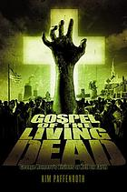 Gospel of the living dead : George Romero's visions of hell on earth