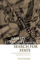 Armed struggle and the search for state the Palestinian national movement, 1949-1993