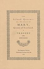 The Island queens, or, The Death of Mary, Queen of Scotland : a tragedy (1684)