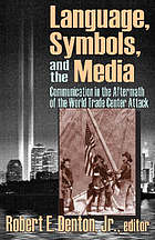 Language, symbols, and the media : communication in the aftermath of the World Trade Center attack