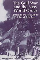 The Gulf War and the new world order : international relations of the Middle East