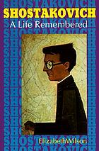 Shostakovich : a life remembered
