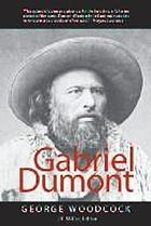 Gabriel Dumont : the Métis chief and his lost world