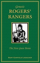 Genesis : Rogers Rangers : the first Green Berets : the corps & the revivals, April 6, 1758-December 24, 1783