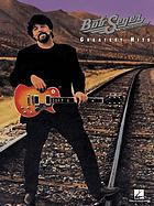Bob Seger & the Silver Bullet Band : greatest hits