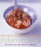 The Noon book of authentic Indian cookery