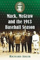 Mack, McGraw, and the 1913 baseball season