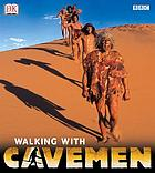 Walking with cavemen : eye-to-eye with your ancestors