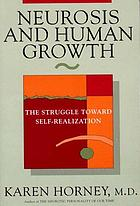 Neurosis and human growth : the struggle toward self-realization