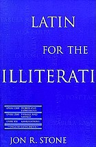 Latin for the illiterati : exorcizing the ghosts of a dead language