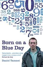Born on a blue day : a memoir of Asperger's and an extraordinary mind