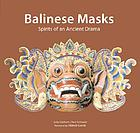 Balinese masks : spirits of an ancient drama
