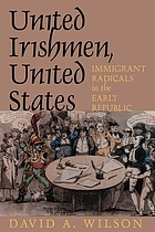 United Irishmen, United States : immigrant radicals in the early republic