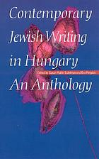 Contemporary Jewish writing in Hungary : an anthology