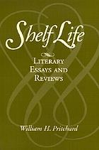 Shelf life : literary essays and reviews