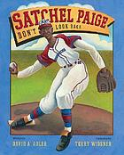Satchel Paige : don't look back