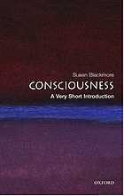 Consciousness : a very short introduction A very short introduction