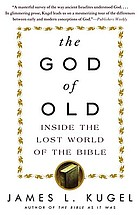 The God of old : inside the lost world of the Bible