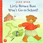Little Brown Bear won't go to school