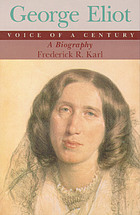 George Eliot, voice of a century : a biography