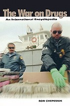 The war on drugs : an international encyclopedia