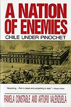 A nation of enemies : Chile under Pinochet