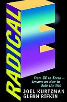 Radical E : from GE to Enron-- lessons on how to rule the Web