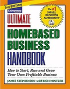 Ultimate homebased business handbook : how to start, run and grow your own profitable business