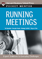 Running meetings : expert solutions to everyday challenges