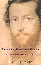 Robert, Earl of Essex: an Elizabethan Icarus