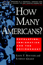 How many Americans? : population, immigration and the environment
