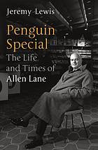Penguin special : the life and times of Allen Lane