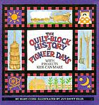 The quilt-block history of pioneer days : with projects kids can make
