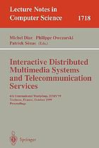Interactive distributed multimedia systems and telecommunication services : 6th international workshop, IDMS '99, Toulouse, France, October 12-15, 1999 : proceedingsInteractive distributed multimedia systems and telecommunications : 6th International Workshop, IDMS'99 : Toulouse, France, October 12-15, 1999 : proceedings