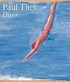 Paul Thek : Diver, a retrospective