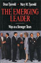 The emerging leader : ways to a stronger team