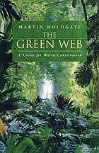 The green web : a union for world conservation