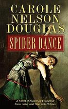 Spider dance : a novel of suspense featuring Irene Adler and Sherlock Holmes